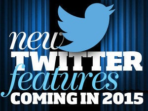 9 new Twitter features and tweaks coming in 2015
