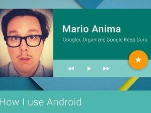 How I Use Android - Mario Anima