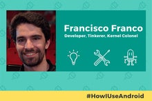 How I Use Android: Franco.Kernel and Focus creator Francisco Franco
