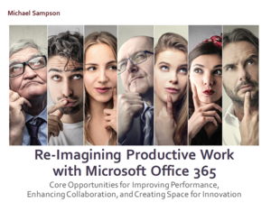 For Your Reading List: Re-Imagining Productive Work with Office 365 by Michael Sampson