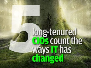5 long-tenured CIOs count the ways IT has changed